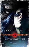 Vampire Academy - Blutsschwestern (Vampire-Academy-Reihe 1) - Richelle Mead