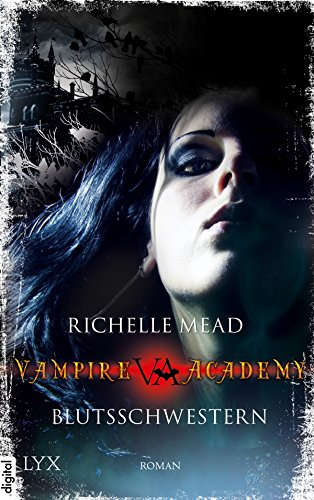 Vampire Academy - Blutsschwestern (Vampire-Academy-Reihe 1) (Film Vampiri)