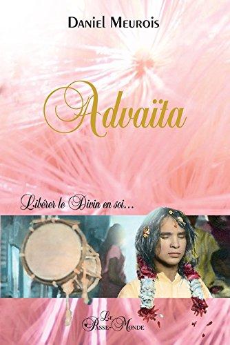 Advaïta: Libérer le Divin en soi...