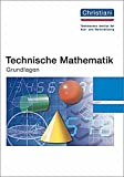 Technische Mathematik: Grundlagen