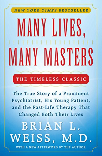 Many Lives, Many Masters: The True Story of a Prominent Psychiatrist, His Young Patient, and the Past-Life Therapy That Changed Both Their Lives (English Edition)