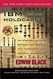 IBM and the Holocaust: The Strategic Alliance between Nazi Germany and Americas Most Powerful Corporation. Expanded Edit