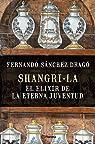 Shangri-la: el elixir de la eterna juventud par Sánchez Dragó