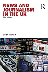 News & Journalism In Uk (Communication and Society)