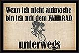 Wenn ich nicht aufmache bin ich mit derm Fahrrad