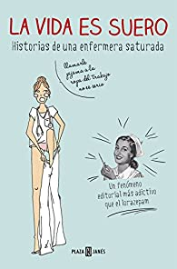 La vida es suero par  Enfermera Saturada