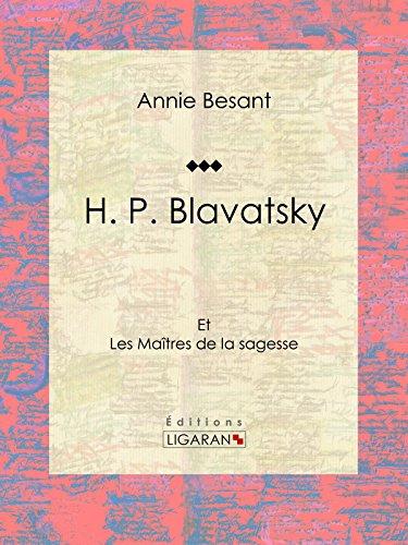 H. P. Blavatsky: Et les Maîtres de la sagesse
