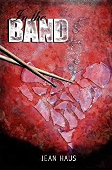 In The Band (Luminescent Juliet Book 1) (English Edition) par [Haus, Jean]