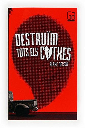 Destruïm tots els cotxes (eBook-ePub) (Gran angular Book 171) (Catalan Edition) par Blake Nelson