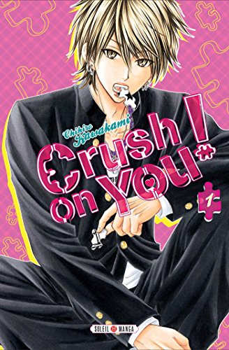 Couverture du livre Crush on you ! T01
