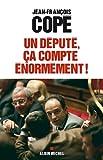 Depute, CA Compte Enormement ! (Un) (Politique)