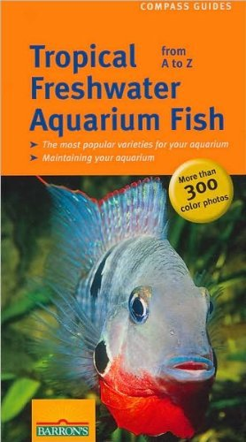 Tropical Freshwater Aquarium Fish from A to Z (Compass Guides) by Ulrich Schliewen (2005-05-01)