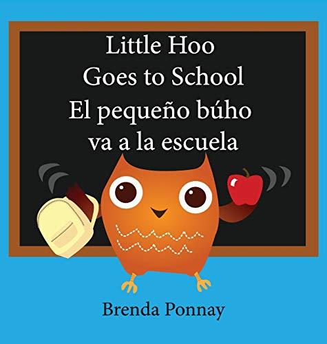 Little Hoo goes to school / El pequeño búho va a la escuela (Xist Kids)