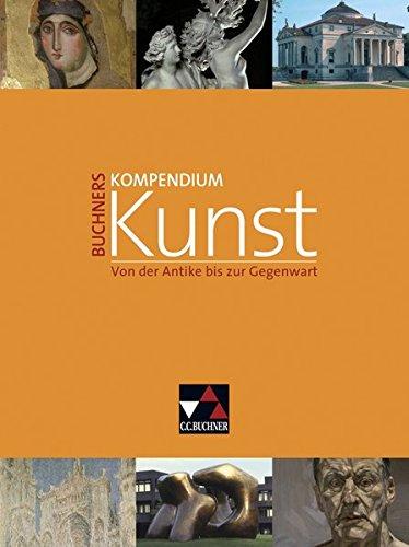 Antik Korn (Buchners Kompendium Kunst: Unterrichtswerk für die Oberstufe / Von der Antike bis zur Gegenwart. Unterrichtswerk für die Oberstufe)