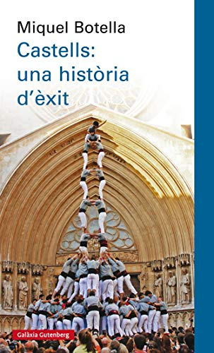 Castells: una història d'èxit (Llibres en català) (Catalan Edition) por Miquel Botella