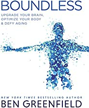 Boundless: Upgrade Your Brain, Optimize Your Body & Defy A