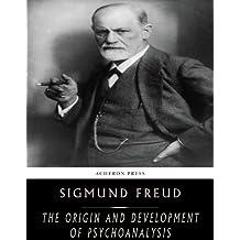 The Origin and Development of Psychoanalysis (English Edition)