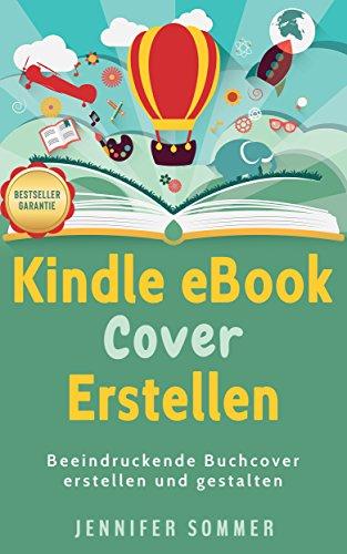 Kindle eBook Cover erstellen: Beeindruckende Buchcover erstellen ...