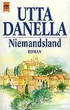 Niemandsland. (4847 342). Roman - Utta Danella