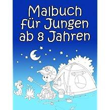 Malbuch für Jungen ab 8 Jahren: Spannende und lustige Bilder zum Ausmalen für Jungs