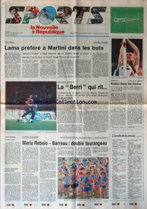 NOUVELLE REPUBLIQUE SPORT (LA) [No 222] du 15/02/1993 - FOOT / LAMA PREFERE A MARTINI DANS LES BUTS - LA BERRI QUI RIT - PERCHE / BUDKA - CROSS-COUNTRY / MARIA REBELO - BARREAU - STEVE EMTMAN LE MIEUX PAYE - L'ORDRE OLYMPIQUE A ARTHUR ASHE par Collectif