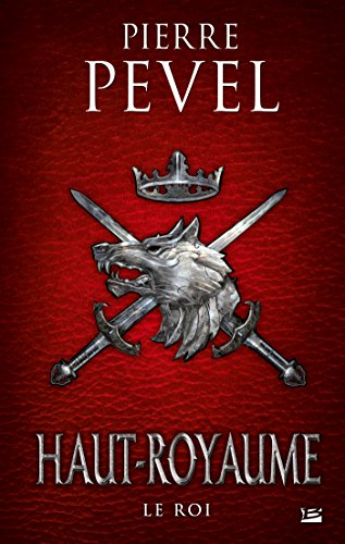 Haut-royaume (3) : Le Roi