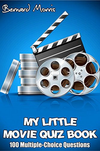 My Little Movie Quiz 100 Multiple Choice Questions Ebook Bernard