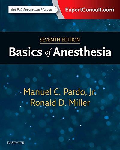 Basics of Anesthesia, 7e por Manuel Pardo MD