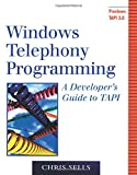 Windows Telephony Programming: A Developer's Guide to TAPI (Addison-Wesley Advanced Windows)