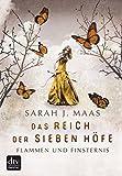 Das Reich der Sieben Höfe – Flammen und Finsternis Band 2: Roman von Sarah J. Maas