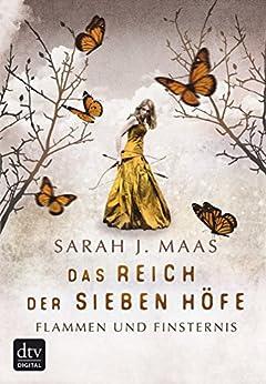 Das Reich der Sieben Höfe - Flammen und Finsternis Band 2: Roman (German Edition) by [Maas, Sarah J.]