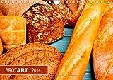 """BROTART/2014 (Wandkalender 2014 DIN A4 quer): Der Kalender """"BROTART/2014"""" präsentiert 12 stimmungsvolle Stillleben des ursprünglichen Nahrungsmittels. (Monatskalender, 14 Seiten)"""