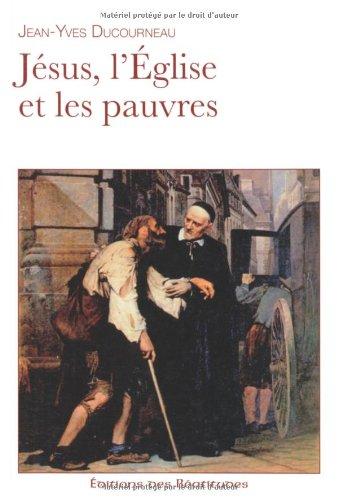 Jésus, l'Eglise et les pauvres par Jean-Yves Ducourneau