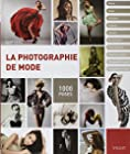 La photographie de mode - 1000 poses
