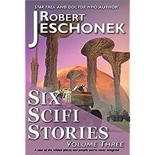 Six Scifi Stories Volume Three (English Edition)