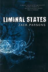 Liminal States by Zack Parsons (2012-04-01)