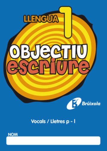 Objectiu escriure 1 Vocals / Lletres p - l (Català - Material Complementari - Objectiu Ortografia) - 9788499060224