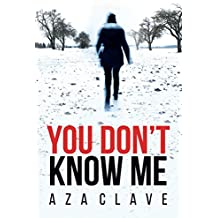 You Don't Know Me: A debut novel that mixes international intrigue, spies, some current world issues, varied and realistic characters. (English Edition)