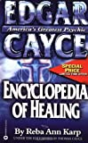 Edgar Cayce Encyclopedia of Healing by Karp, Reba Ann (1999) Mass Market Paperback
