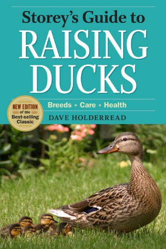 Storey's Guide to Raising Ducks, 2nd Edition: Breeds, Care, Health (Storey's Guide to Raising) (English Edition)