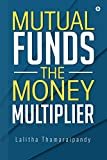 #10: Mutual Funds: The Money Multiplier