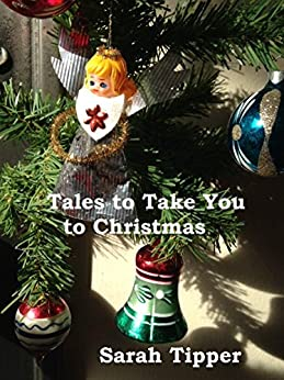 Tales to Take You to Christmas by [Tipper, Sarah]