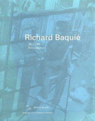 Richard BaquiŽ 1952-1996 RŽtrospective