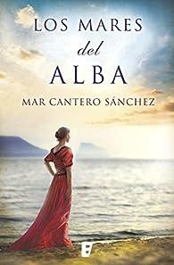 Los mares del alba par Mar Cantero Sánchez