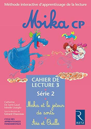 Mika : CP, série 2, cahier de lecture 3 : Mika et le jeteur de sorts - Aïe et Ouille par Mireille Usséglio, Catherine De Santi-Gaud
