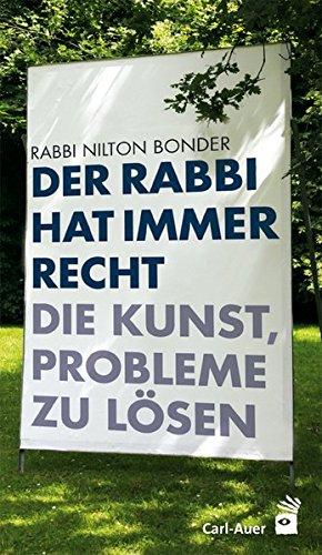Der Rabbi hat immer Recht: Die Kunst, Probleme zu lösen