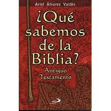 Que Sabemos de La Biblia? - Antiguo Testamen