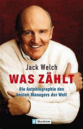 Was zählt. Die Autobiographie des besten Managers der Welt