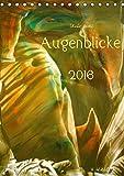 Augenblicke / Kunstkalender 2016 (Tischkalender 2016 DIN A5 hoch): Erfreuen Sie sich das ganze Jahr über an dezent farbenfrohen Motiven … (Monatskalender, 14 Seiten ) (CALVENDO Kunst)