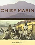 Chief Marin: Leader, Rebel, and Legend by Betty Goerke (2007-04-17)